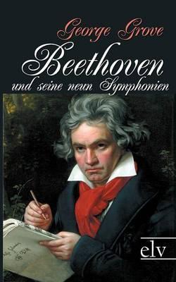 Beethoven Und Seine Neun Symphonien (Paperback)