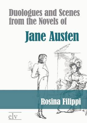 Duologues and Scenes from the Novels of Jane Austen (Paperback)