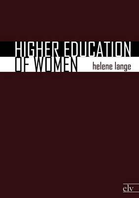 Higher Education of Women (Paperback)