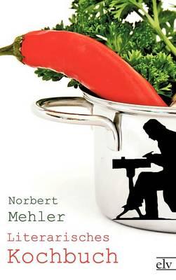 Literarisches Kochbuch (Hardback)