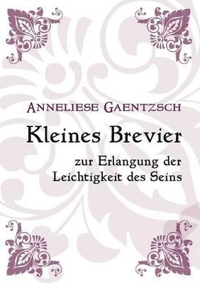 Kleines Brevier Zur Erlangung Der Leichtigkeit Des Seins (Paperback)