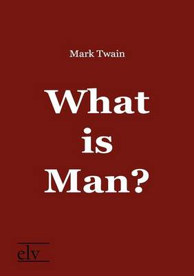 What Is Man? (Paperback)