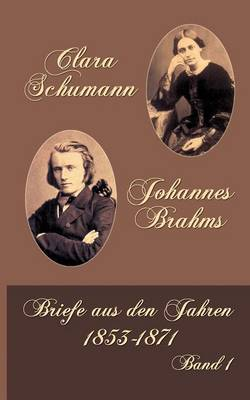Clara Schumann Johannes Brahms (Paperback)