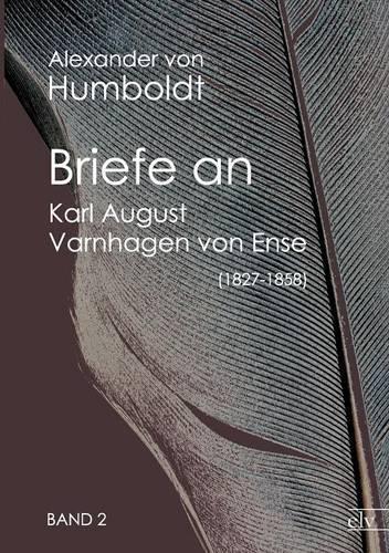 Briefe an Karl August Varnhagen Von Ense (1827-1858) (Paperback)