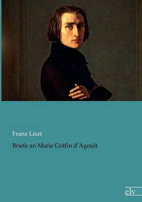 Briefe an Marie Gr Fin D'Agoult (Paperback)