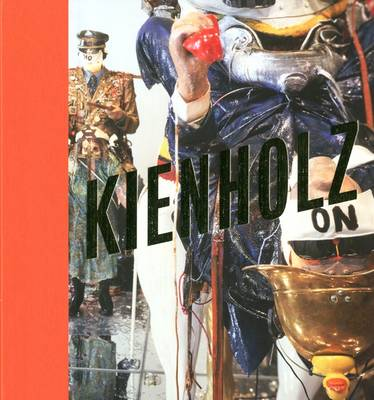 Kienholz: The Signs of the Times (Hardback)
