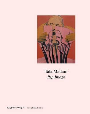 Tala Madani: Rip Image (Paperback)