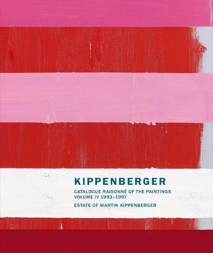 Martin Kippenberger: Catalogue Raisonne of the Paintings 1993-1997: Volume IV (Hardback)