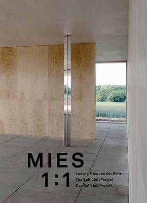 Mies 1:1: Ludwig Mies van der Rohe. The Golf Club Project (Paperback)