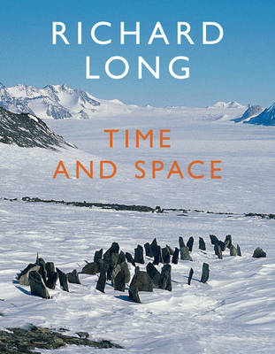 Richard Long: Time and Space (Hardback)