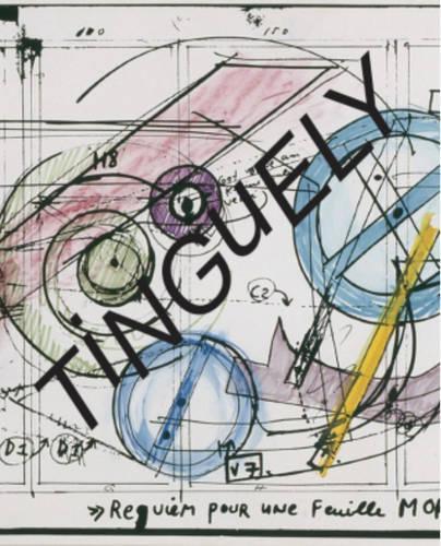 Tinguely: Jean Tinguely: Retrospective (Hardback)