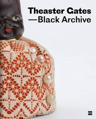 Theaster Gates: Black Archive (Hardback)