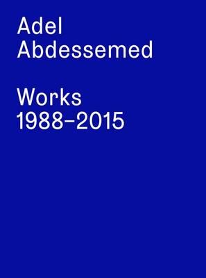 Adel Abdessemed: Works 1988 - 2015 (Paperback)