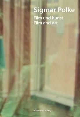 Sigmar Polke: Film und Kunst. Film and Art (Paperback)