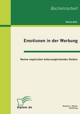 Emotionen in Der Werbung: Review Empirischer Kulturvergleichender Studien (Paperback)