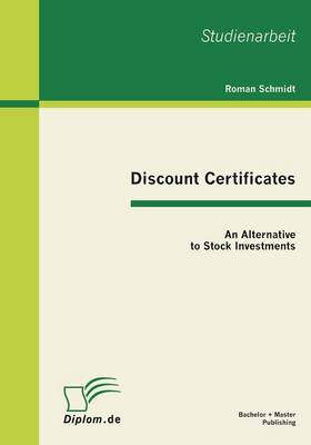 Discount Certificates: An Alternative to Stock Investments (Paperback)
