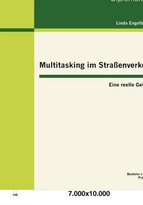 Multitasking Im Stra Enverkehr: Eine Reelle Gefahr? (Paperback)