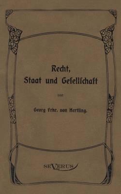 Georg Von Hertling - Recht, Staat Und Gesellschaft (Paperback)