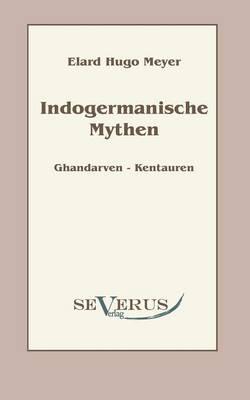 Indogermanische Mythen (Paperback)