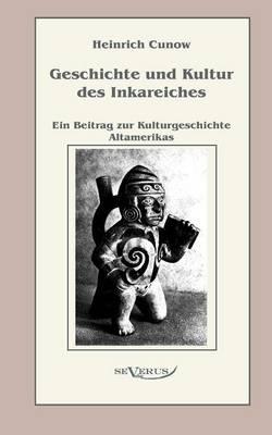 Geschichte Und Kultur Des Inkareiches (Paperback)