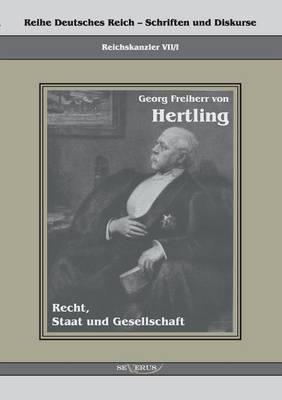 Georg Freiherr Von Hertling - Recht, Staat Und Gesellschaft (Paperback)