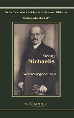 Georg Michaelis - Weltreisegedanken (Hardback)
