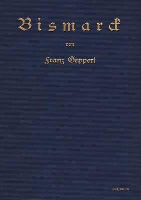 Bismarck. Eine Biographie (Paperback)