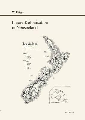 Innere Kolonisation in Neuseeland (Paperback)