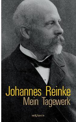 Johannes Reinke: Mein Tagewerk. Autobiographie (Paperback)