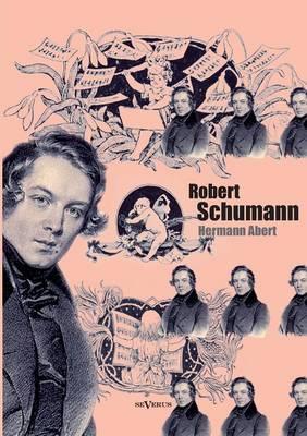 Robert Schumann. Biographie (Paperback)