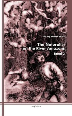 The Naturalist on the River Amazons: Band 2 (Paperback)