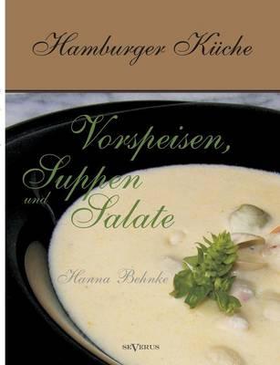 Hamburger Kuche: Vorspeisen, Suppen Und Salate (Paperback)