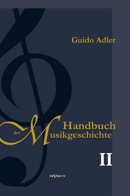 Handbuch Der Musikgeschichte, Bd. 2 (Hardback)