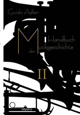 Handbuch Der Musikgeschichte, Bd. 2 (Paperback)