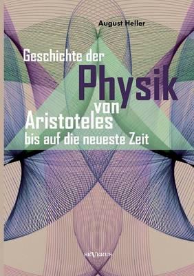 Geschichte Der Physik Von Aristoteles Bis Auf Die Neueste Zeit (Paperback)
