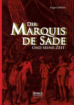 an introduction to the history of marquis de sade and the enlightenment Were it not for the marquis de sade's explicit use of language and complete disregard for the artificially constructed taboos of a religious morality he despised, the novelty and profundity of his thought, and above all, its fundamental modernity, would have long since secured him a place alongside the greatest authors and thinkers of the european enlightenment.