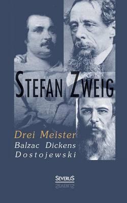 Drei Meister: Balzac, Dickens, Dostojewski (Paperback)