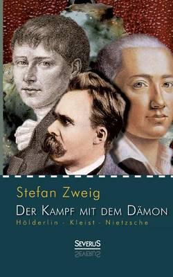 Holderlin - Kleist - Nietzsche: Der Kampf Mit Dem Damon (Paperback)