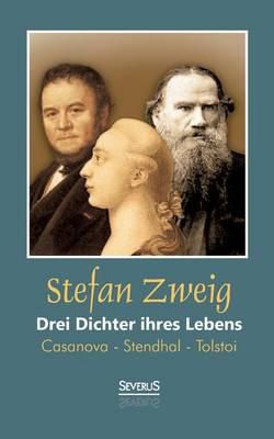 Drei Dichter Ihres Lebens: Casanova - Stendhal - Tolstoi (Paperback)