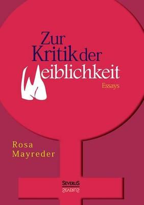 Zur Kritik Der Weiblichkeit. Essays (Paperback)