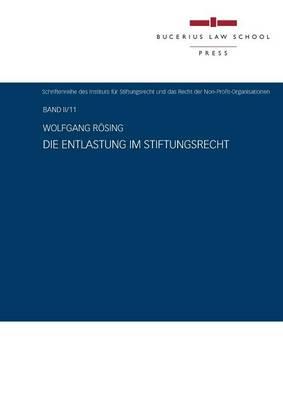 Die Entlastung Im Stiftungsrecht (Paperback)