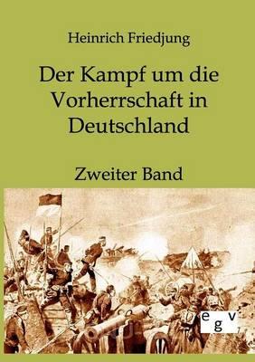 Der Kampf Um Die Vorherrschaft in Deutschland (Paperback)