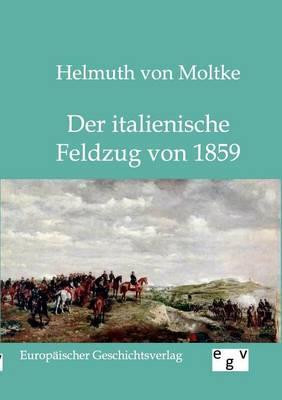 Der Italienische Feldzug Von 1859 (Paperback)