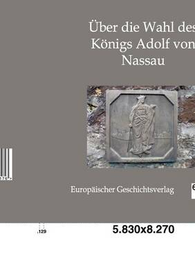 Uber Die Wahl Des Konigs Adolf Von Nassau (Paperback)
