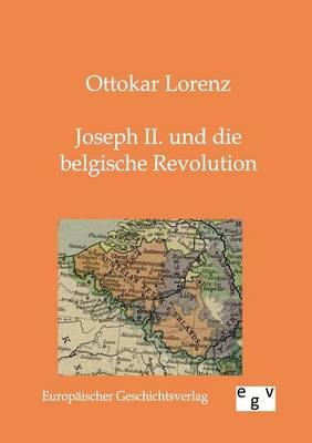 Joseph II. Und Die Belgische Revolution (Paperback)