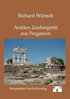 Antikes Zaubergerat Aus Pergamon (Paperback)