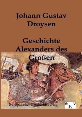 Geschichte Alexanders Des Groen (Paperback)