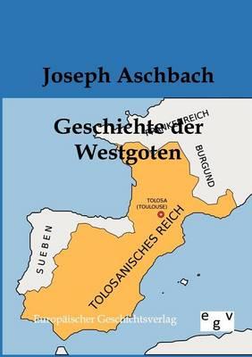 Geschichte Der Westgoten (Paperback)