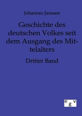 Geschichte Des Deutschen Volkes Seit Dem Ausgange Des Mittelalters (Paperback)