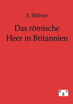 Das Romische Heer in Britannien (Paperback)